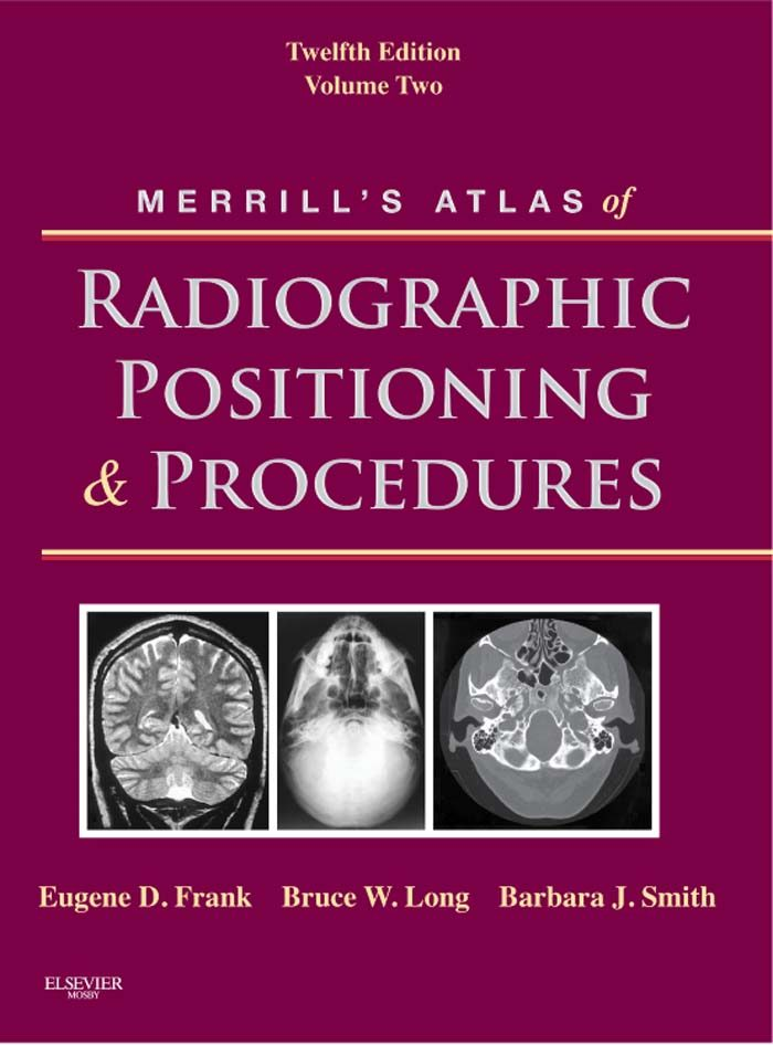 MERRILL\'S ATLAS OF RADIOGRAPHIC POSITIONING AND PROCEDURES - E-BOOK ...