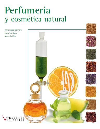 Perfumeria Y Cosmetica Natural (loe) (ciclos Formativos De Grado Medio) por Elvira Escribano;                                                                                    Marta Guillen;                                                                                    Inmaculada Leiva