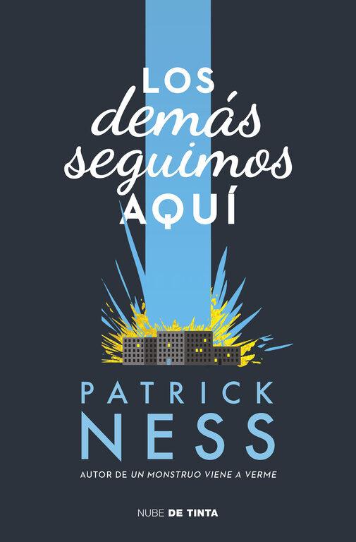 Los demás seguimos aquí - Patrick Ness - Nube de Tinta