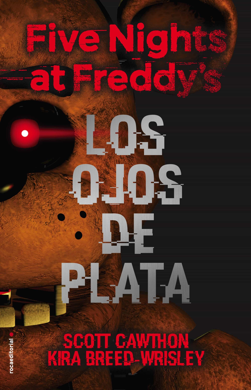 Five Nights At Freddy's. Los Ojos De Plata   por Scott Cawthon