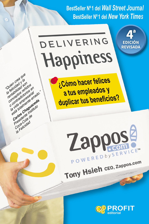 delivering happiness: ¿como hacer felices a tus empleados y dupliar tus beneficios?-tony hsieh-9788417209308