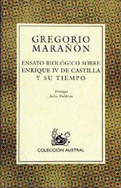 ENSAYO BIOLOGICO SOBRE ENRIQUE IV DE CASTILLA Y SU TIEMPO (14ª ED ...
