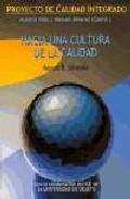 Hacia Una Cultura De La Calidad: Proyecto De Calidad Integrado por Marcos R. Sarasola