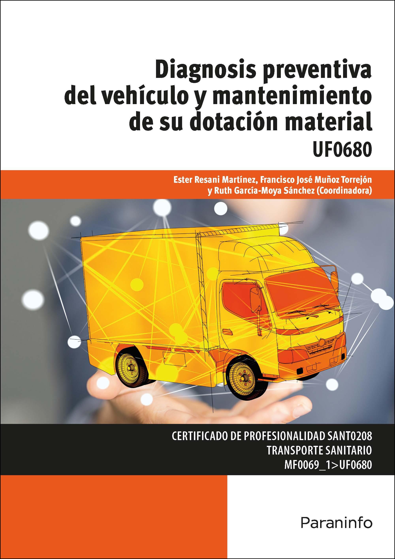 Uf0680 Diagnosis Preventiva Del Vehiculo Y Mantenimiento De Su Dotacion Material Descargar PDF
