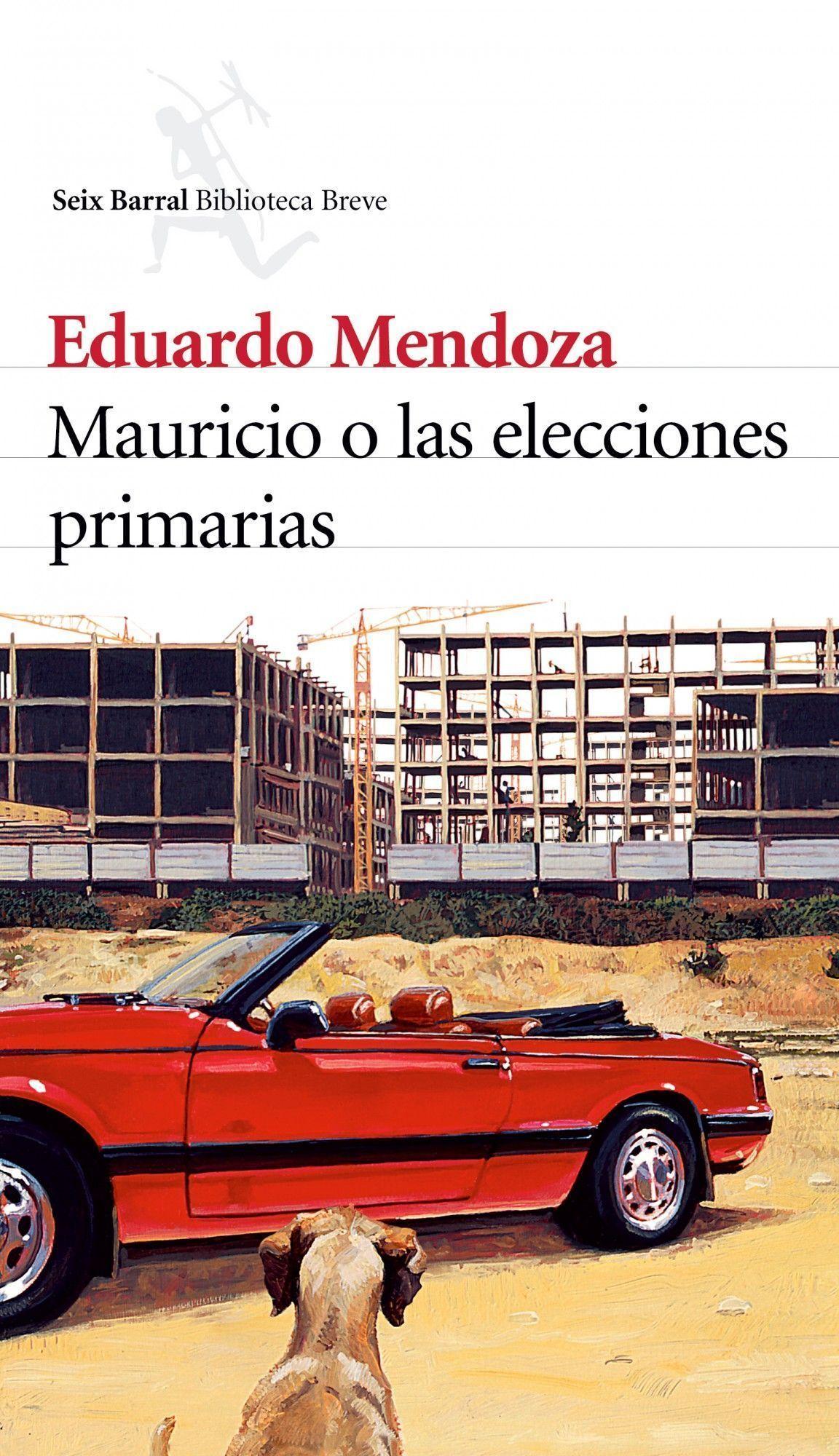 Mauricio O Las Elecciones Primarias por Eduardo Mendoza Gratis