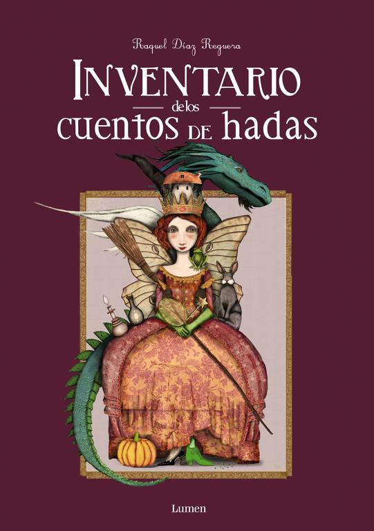Inventario De Los Cuentos De Hadas por Raquel Diaz Reguera