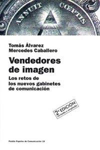 vendedores de imagen: los retos de los nuevos gabinetes de comuni cacion-tomas alvarez dominguez-mercedes caballero hueso-9788449303708