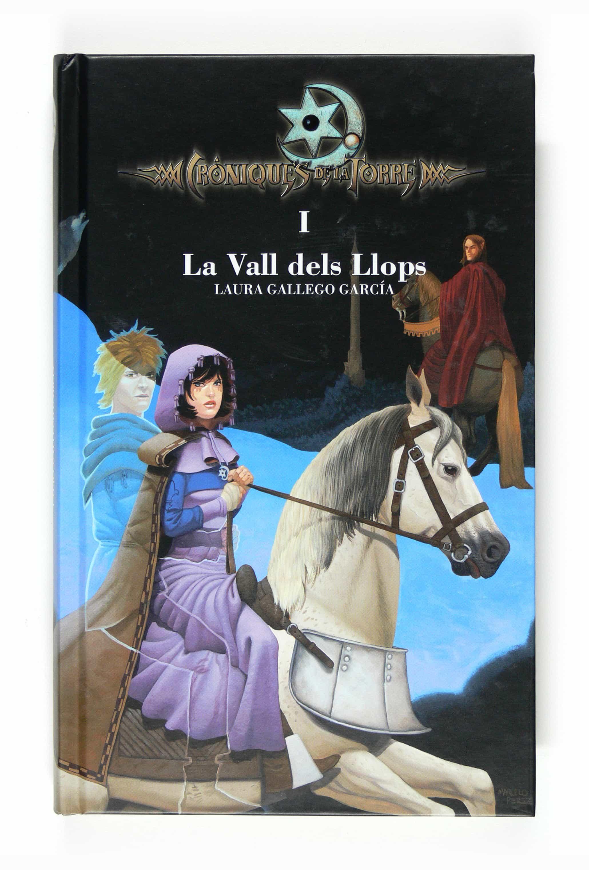 Croniques De La Torre: La Vall Dels Llops por Laura Gallego Garcia epub