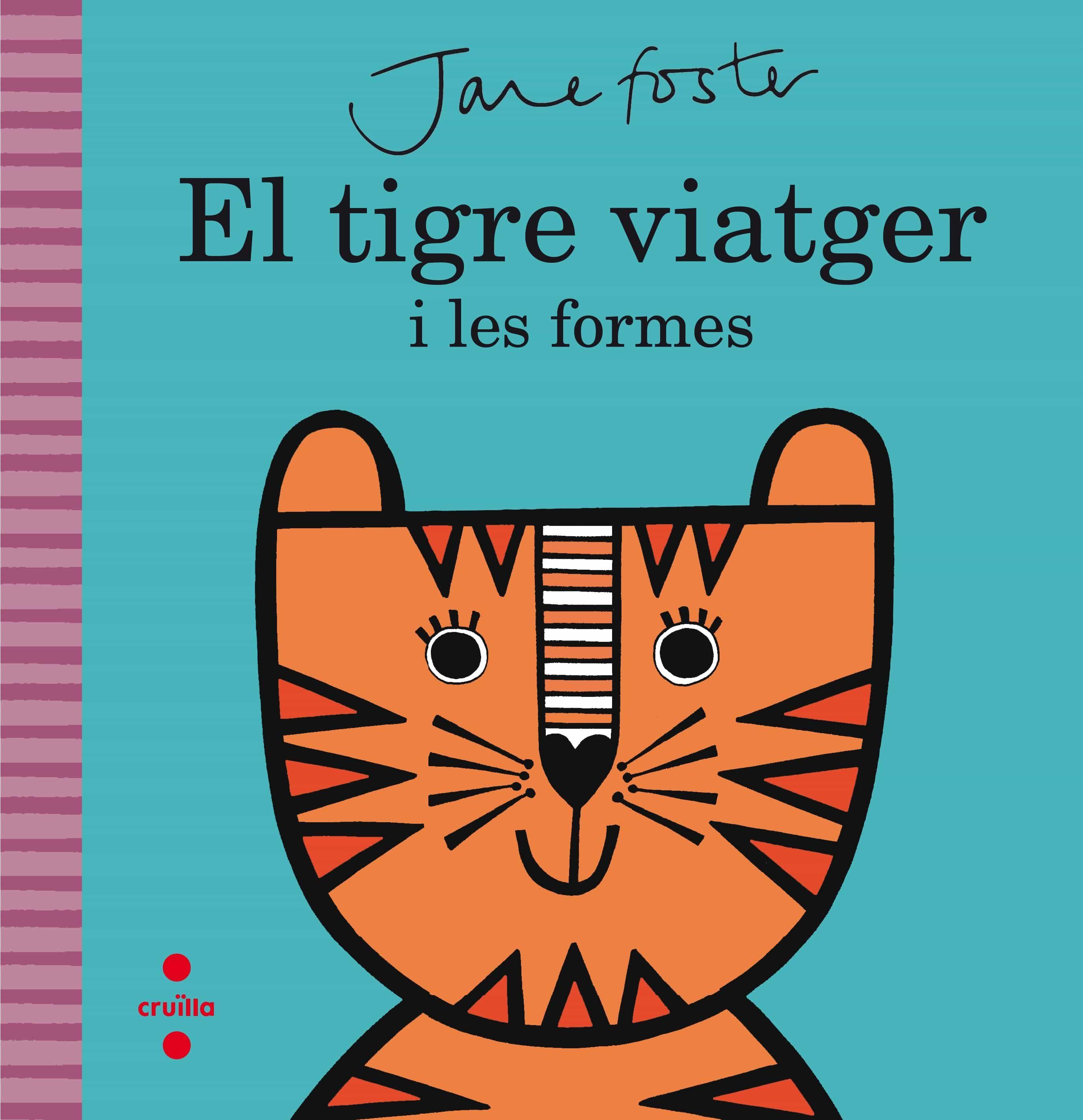 El Tigre Viatger I Les Formes por Jane Foster epub