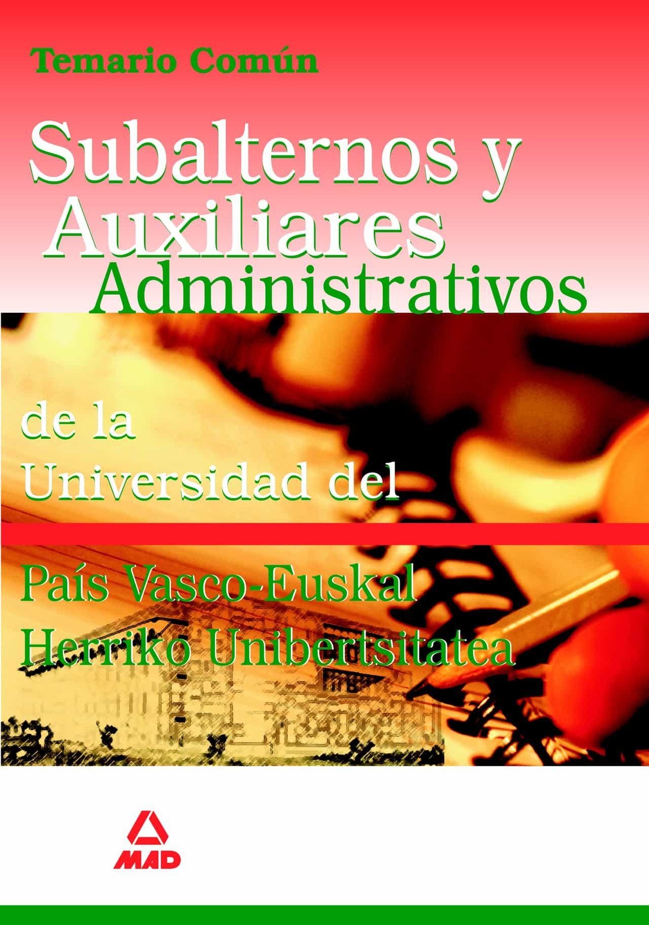 Subalternos Y Auxiliares Administrativos De La Universidad Del Pa Is Vasco-euskal Herriko Unibertsitatea Temario Comun por Vv.aa. Gratis
