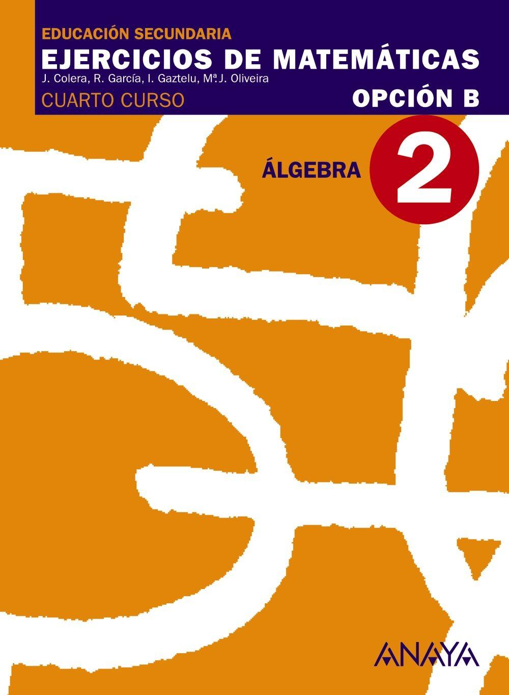 EJERCICIOS DE MATEMÁTICAS CUADERNO ALGEBRA 4º ESO EDUCACIÓN SECUNDARIA  OBLIGATORIA SEGUNDO CICLO | VV.AA. | Comprar libro 9788466771108