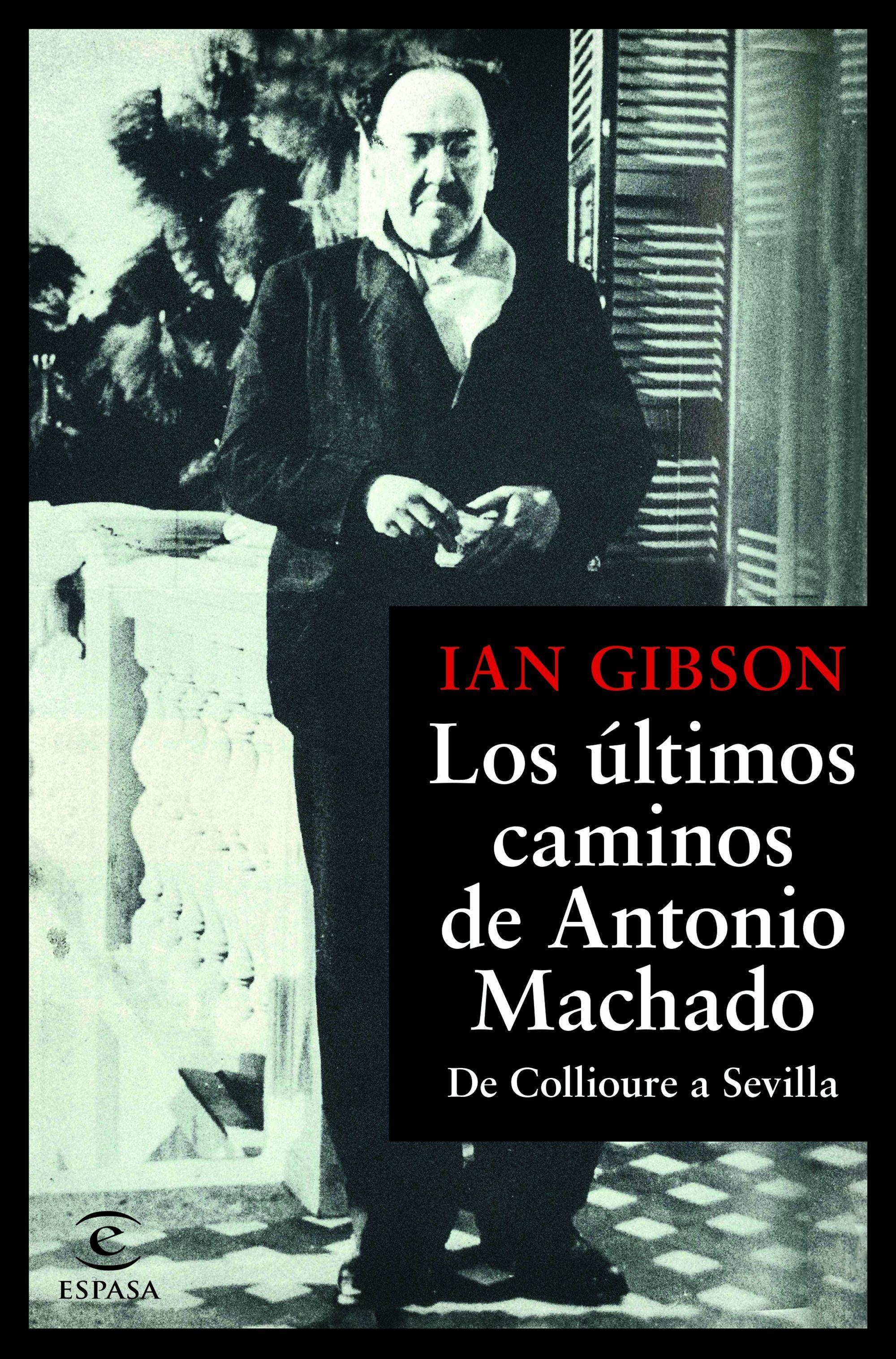 los ultimos caminos de antonio machado-ian gibson-9788467055108