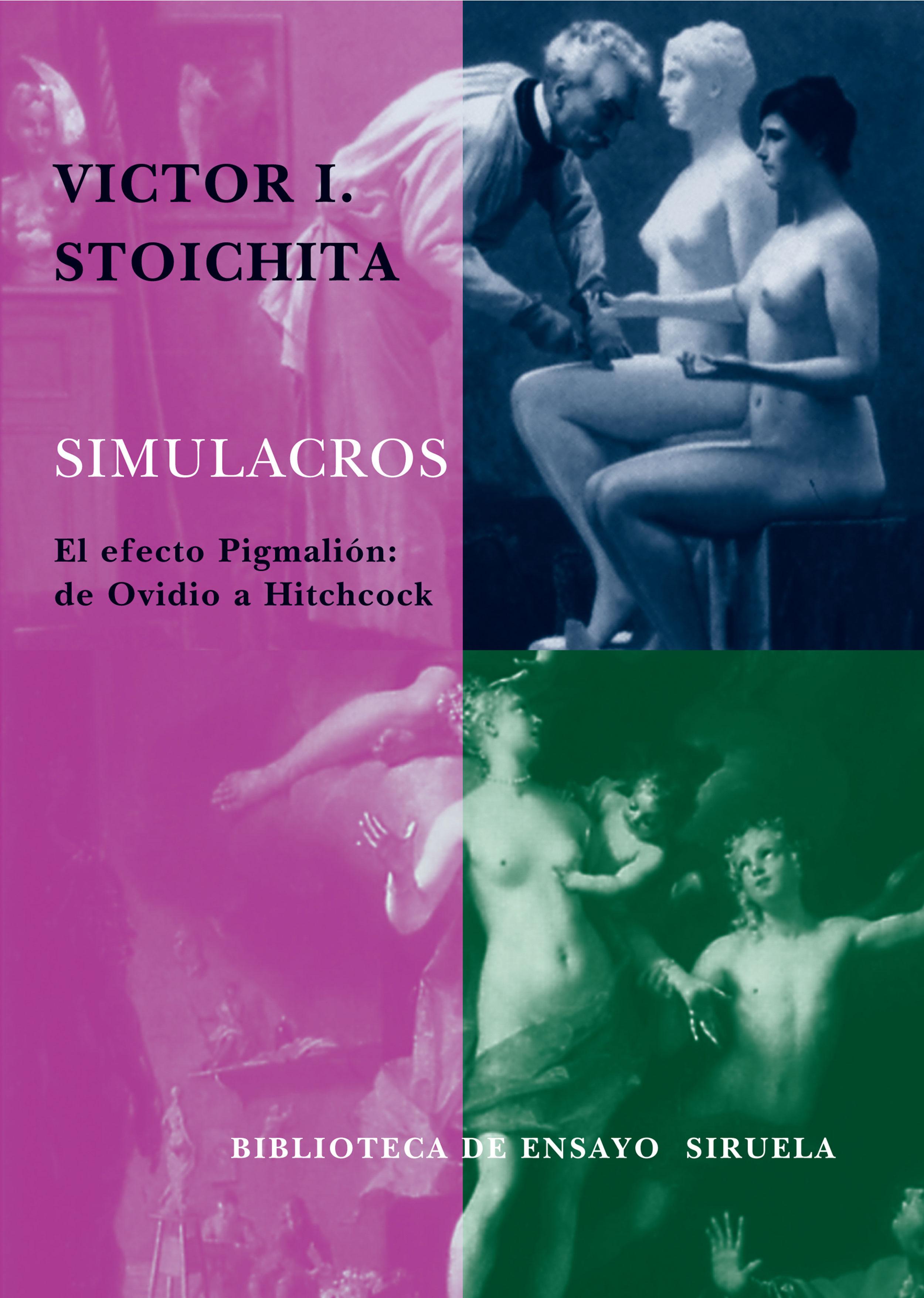 Simulacros: El Efecto Pigmalion De Ovidio A Hitchcock por Victor I. Stoichita epub
