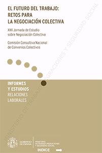 Futuro Del Trabajo, Retos Para La Negociacion Colectiva Xxx Jorna Da De Estudio Sobre La Negociacion Colectiva por Vv.aa.