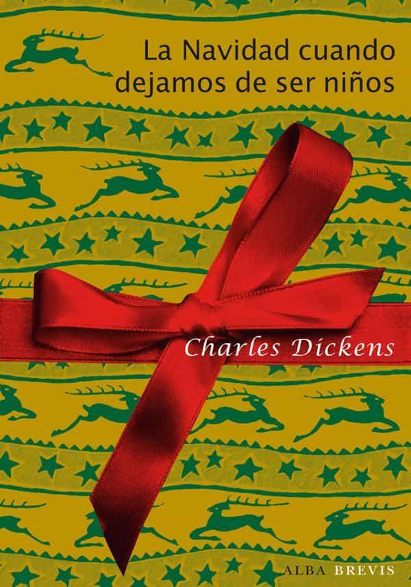 La Navidad Cuando Dejamos De Ser Niños   por Charles Dickens