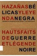 Hazañas Belicas Y Leyenda Negra = Haups Faits De Guerre Et Legend E Loire (ed. Bilingüe Español-frances) por Vv.aa.