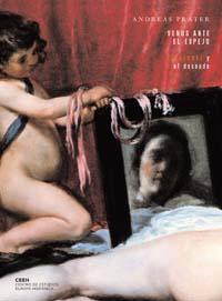 Venus Ante El Espejo: Velazquez Y El Desnudo (museo Del Prado, 22 /11/07 Al 24/02/08) por Andreas Prater