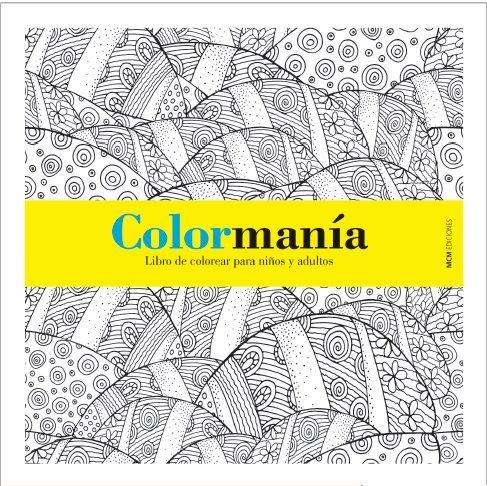 COLORMANIA: LIBRO DE COLOREAR PARA NIÑOS Y ADULTOS | VV.AA ...