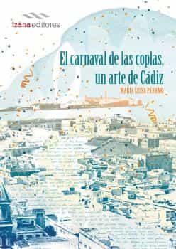 El Carnaval De Las Coplas, Un Arte De Cadiz por Maria Luisa Paramo epub