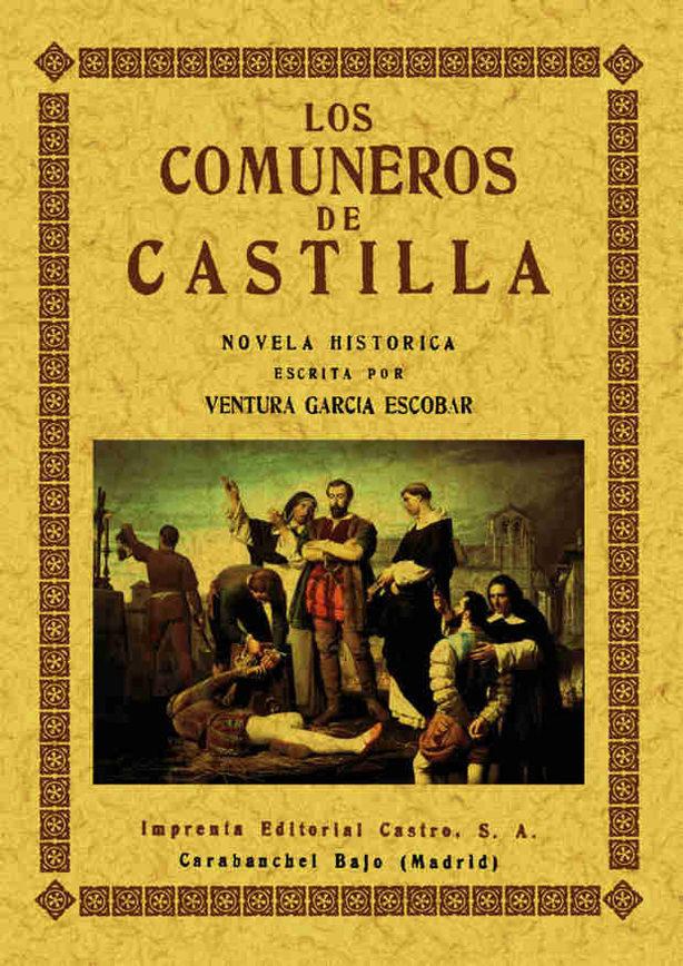 los comuneros de castilla (ed. facsimil de la ed. de carabanchel alto (madrid) (ed. facsimil)-ventura garcia escobar-9788495636508