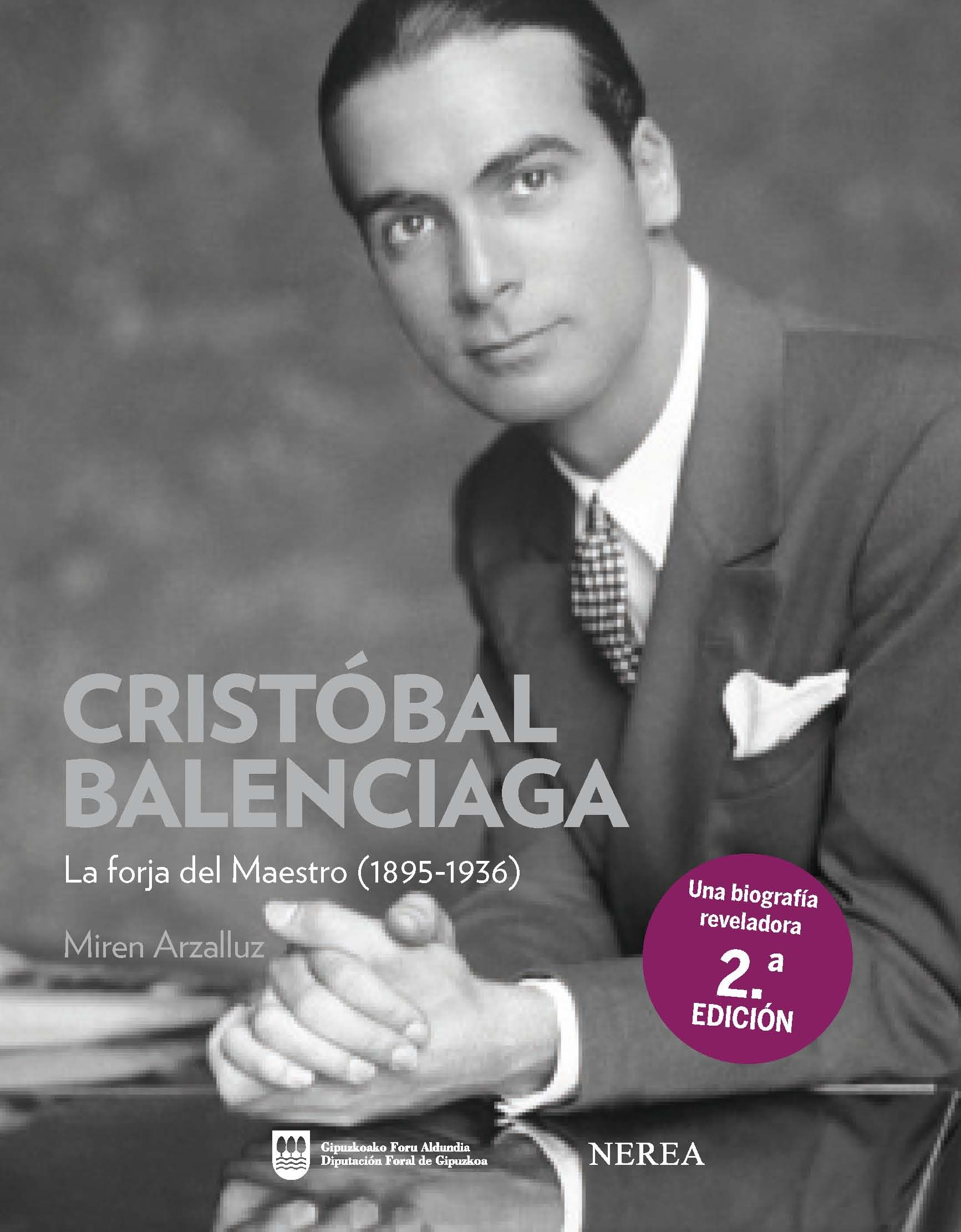 cristobal balenciaga: la forja del maestro (1895-1936)-miren arzalluz-9788496431508