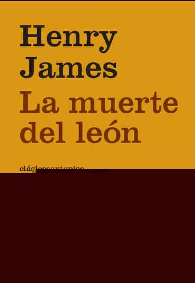 La Muerte Del Leon por Henry James