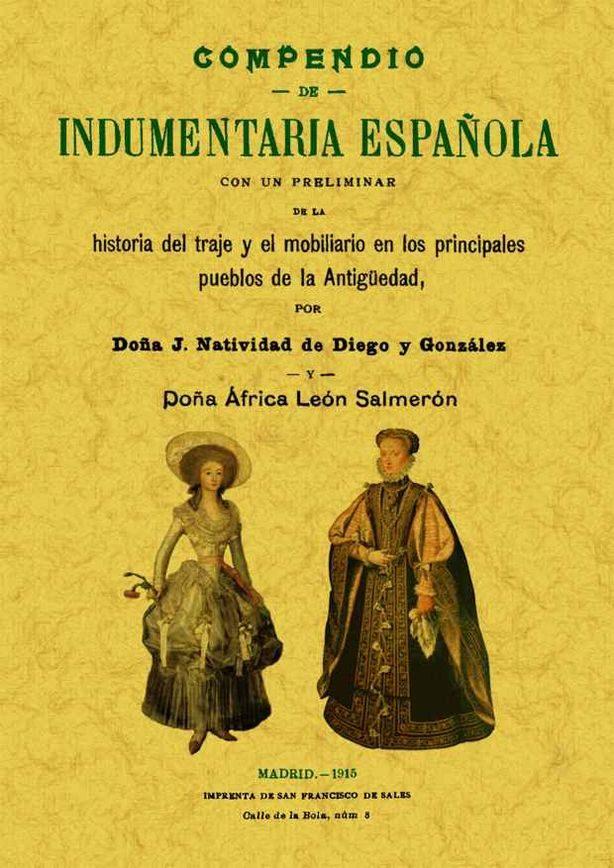 Compendio De Indumentaria Española (facsimiles Maxtor) por J. Natividad De Diego Y Gonzalez