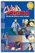 Club Prisma A1-alumno Metodo De Español Joven por Vv.aa. Gratis