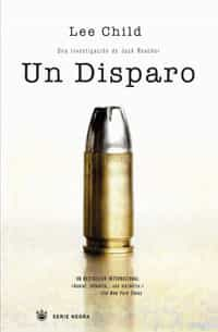 Un Disparo (serie Jack Reacher 9) por Lee Child epub
