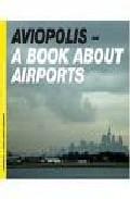 Aviopolis: A Book About Airports por Gillian Fuller;                                                                                                                                                                                                          Ross Horley epub