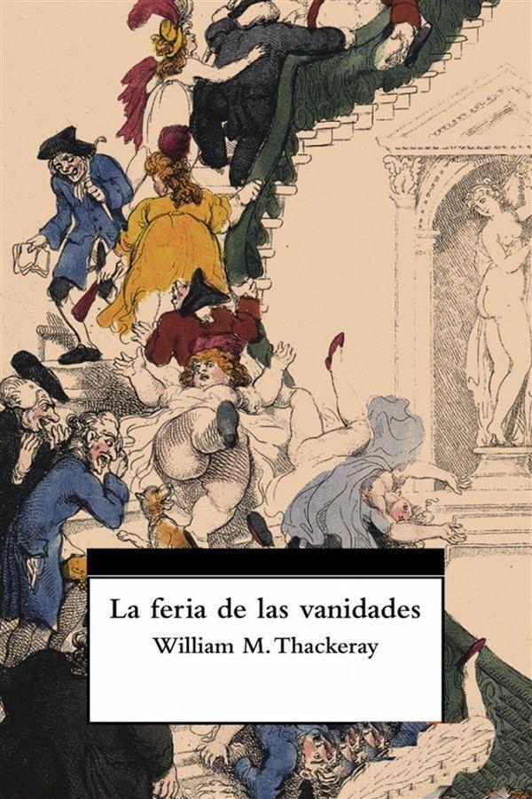 Resultado de imagen de la feria de las vanidades libro