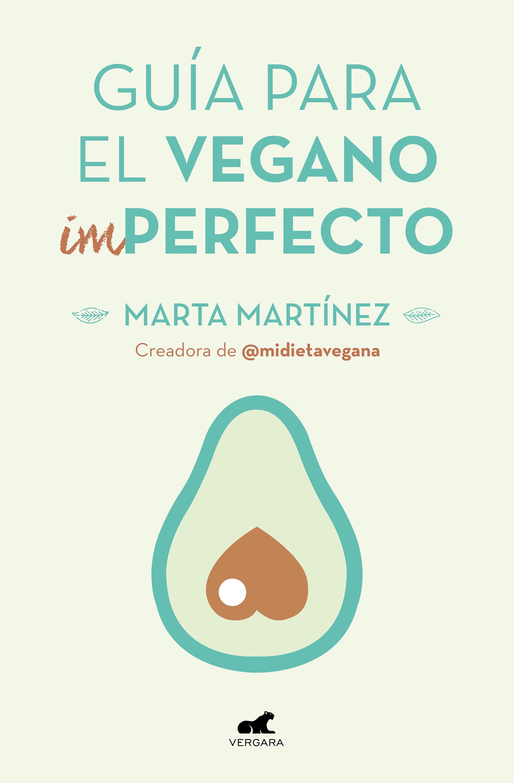 guía para el vegano (im)perfecto-marta martinez canal-9788416076918