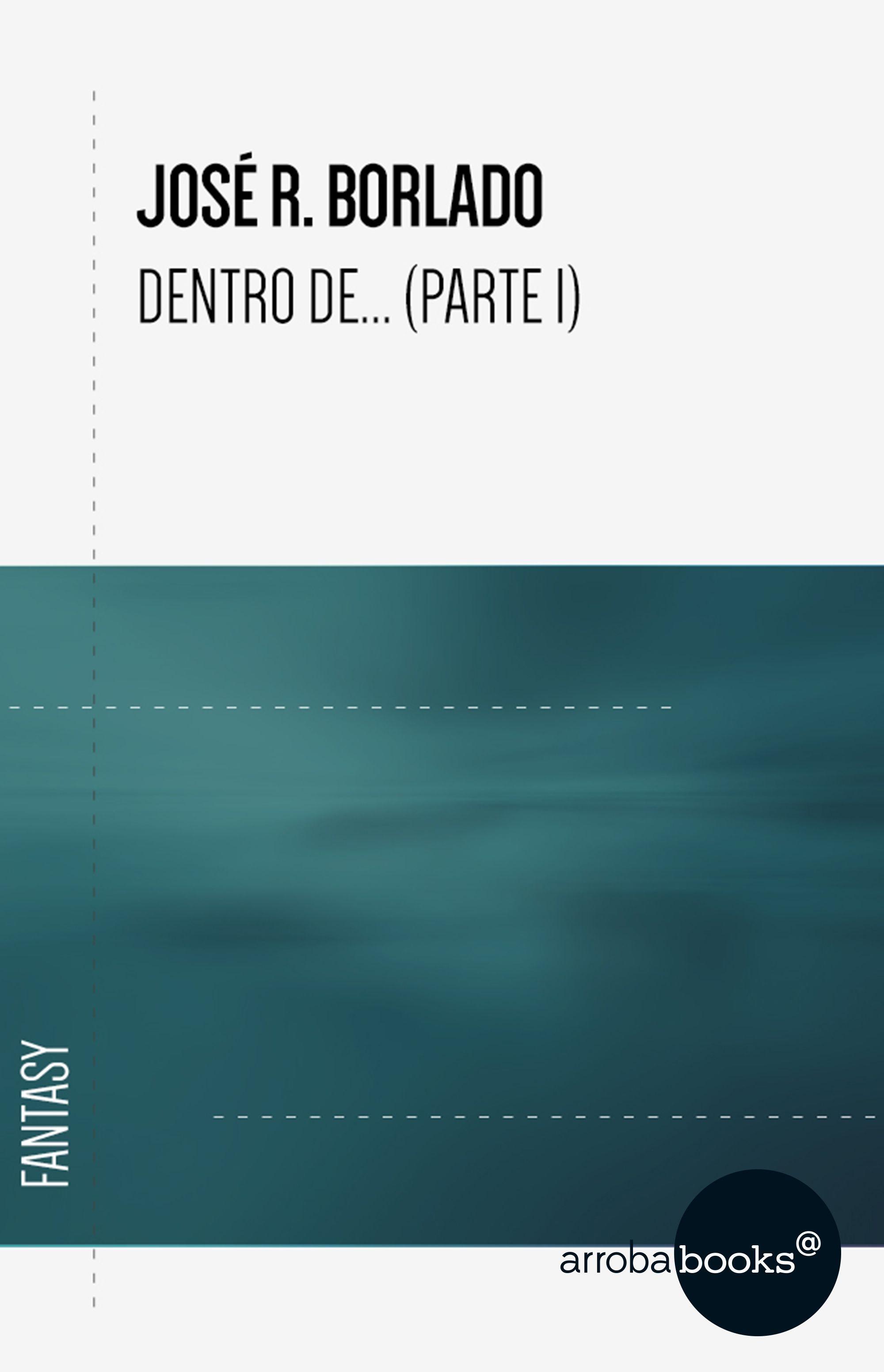 Dentro De (parte I)   por José R. Borlado epub