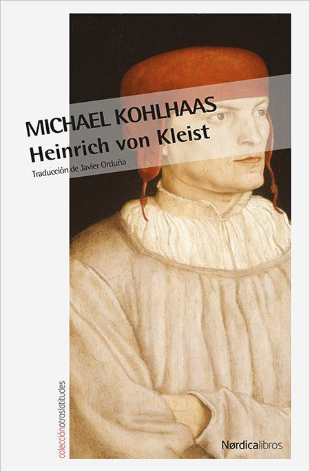 Michael Kohlhaas (2ª Ed.) por Heinrich Von Kleist