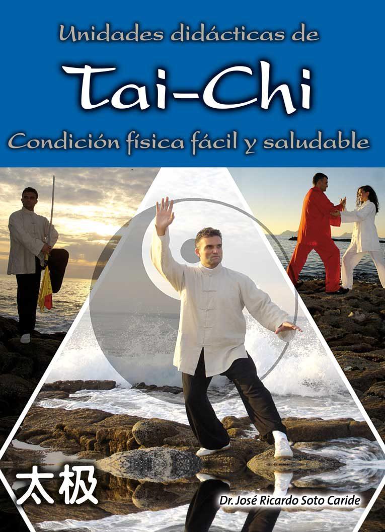 Unidades Didacticas De Tai-chi. Condicion Fisica Facil Y Saludable por Jose Ricardo Soto epub