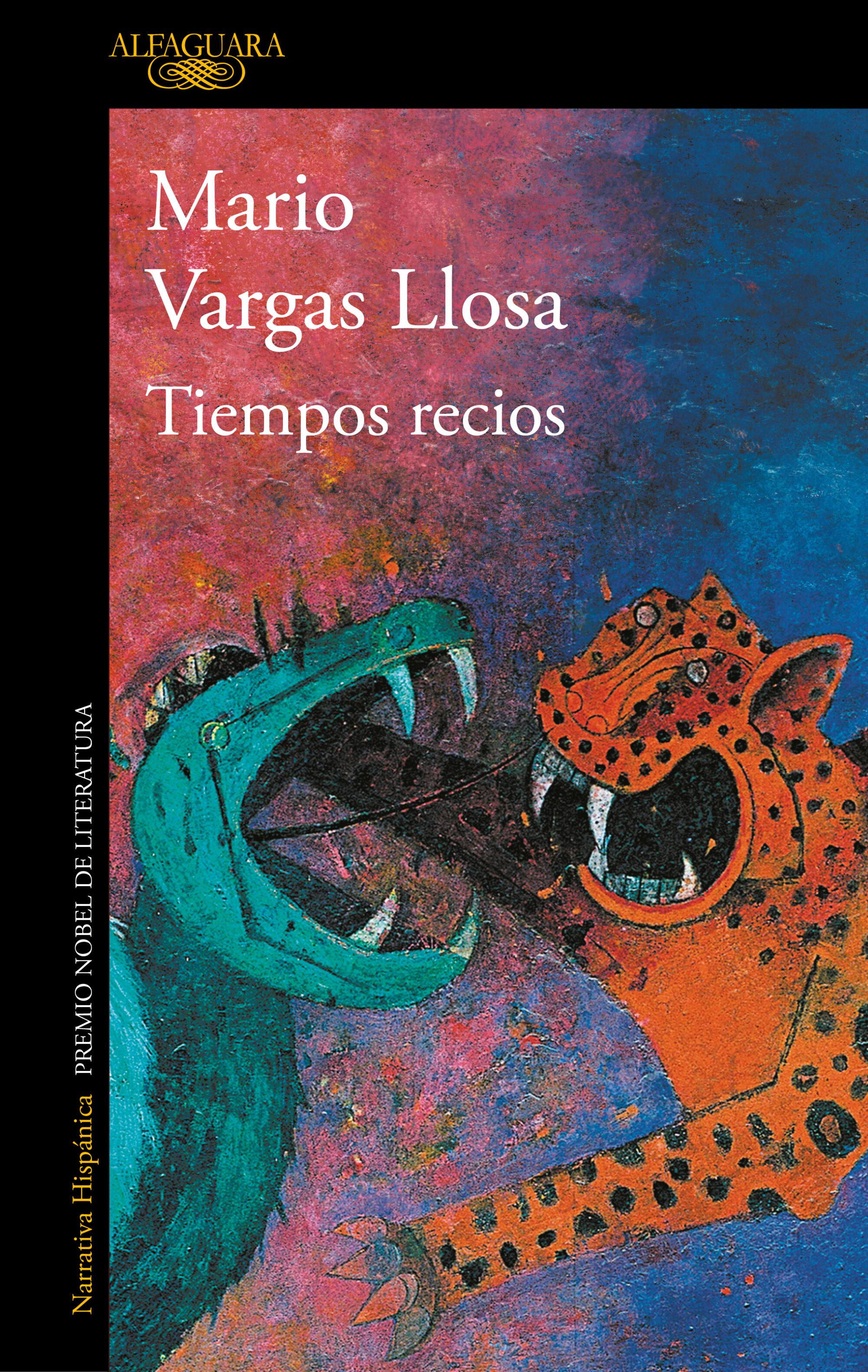 Tiempo recios, de Mario Vargas Llosa