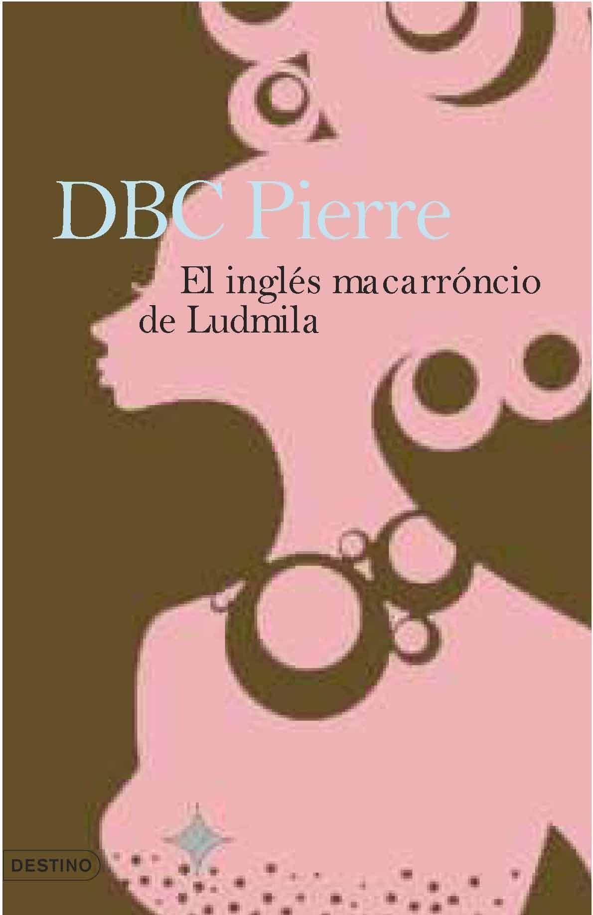 El Ingles Macarronico De Ludmila por Dbc Pierre