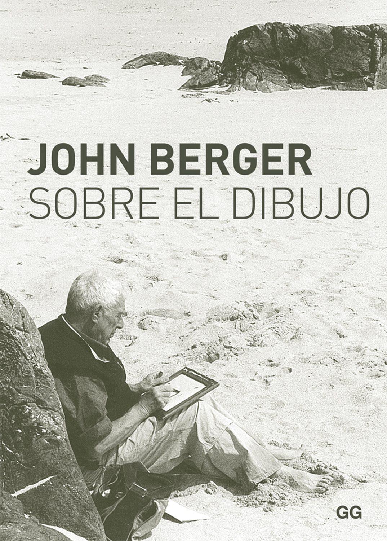 SOBRE EL DIBUJO EBOOK  JOHN BERGER  Descargar libro PDF o EPUB