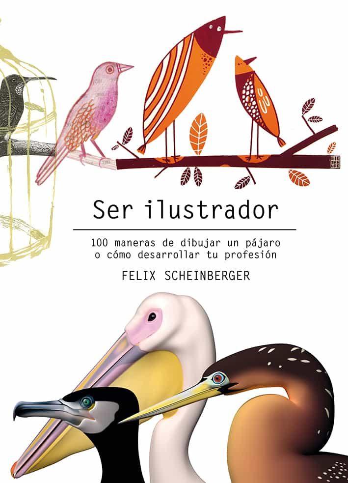 Ser Ilustrador   por Felix Scheinberger