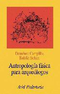 Antropologia Fisica Para Arqueologos por Domenec Campillo;                                                                                    M. Eulalia Subira