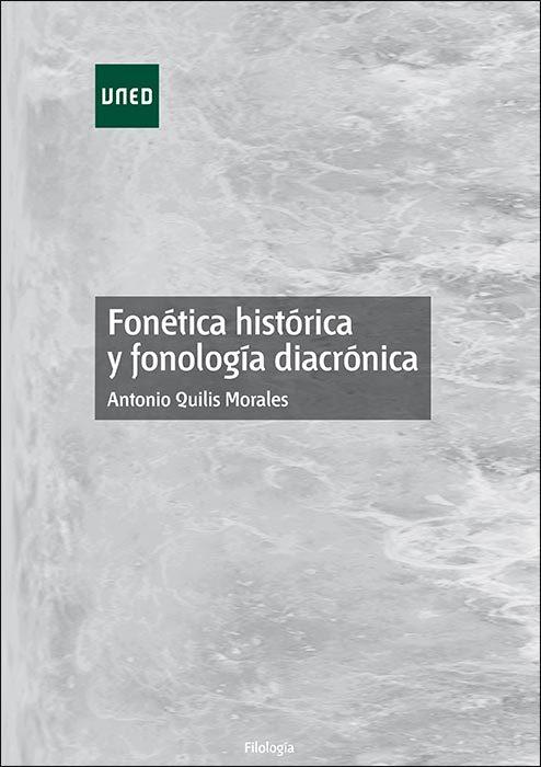 Fonetica Historica Y Fonologia Diacronica por Antonio Quilis Morales Gratis