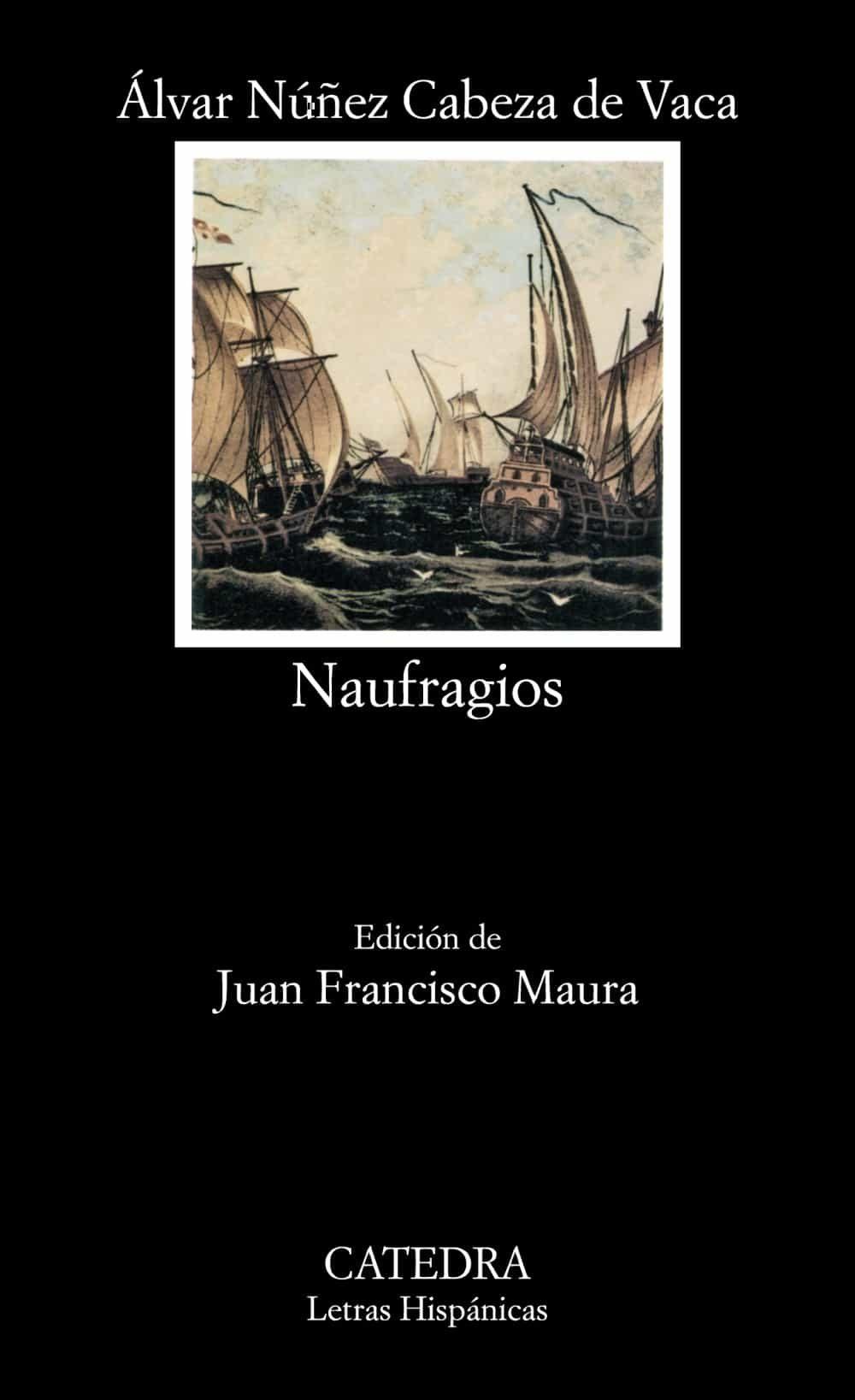Naufragios, de Alvar Núñez Cabeza de Vaca. Libros de viajes.