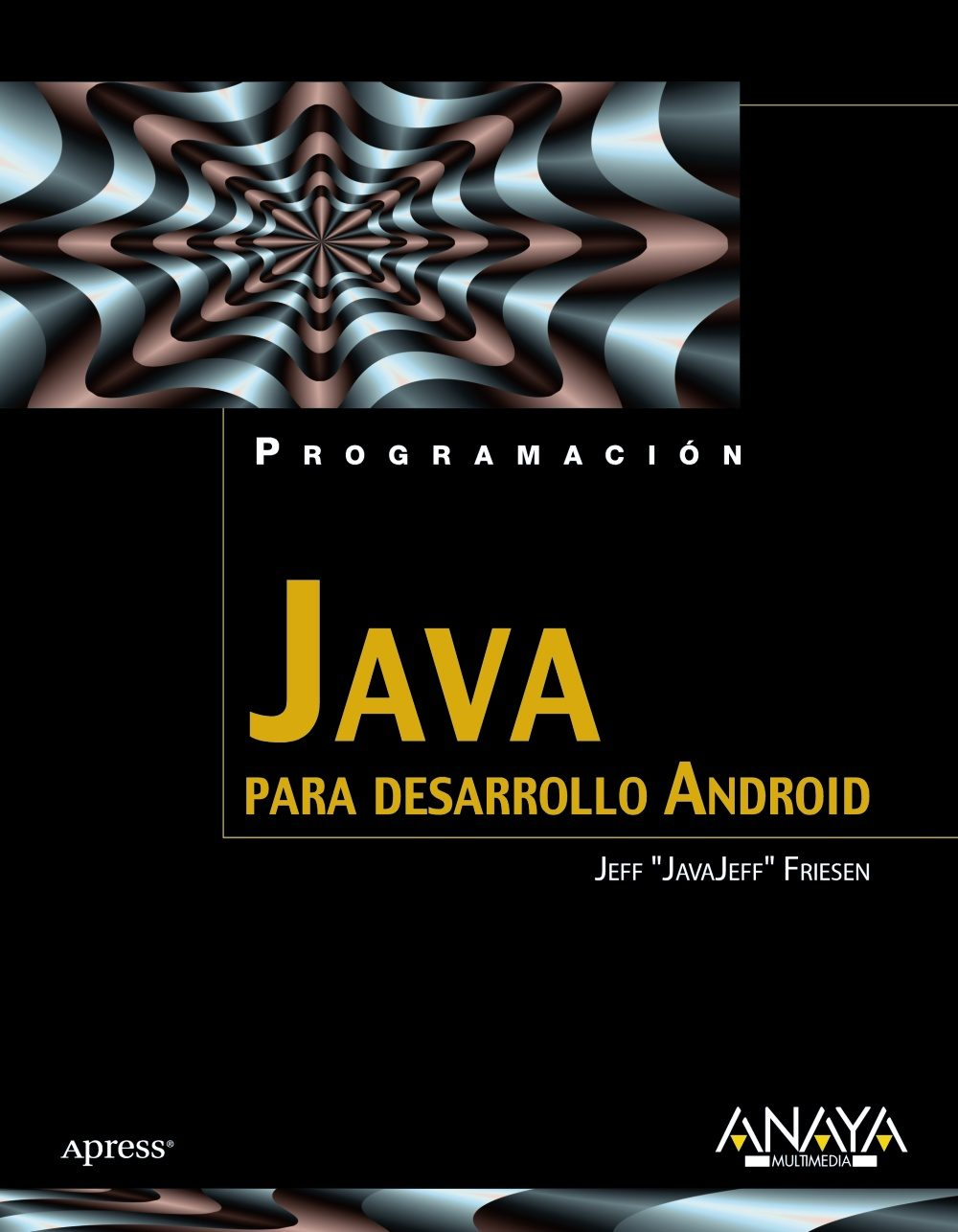 java para desarrollo android (programacion)-jeff friesen-9788441529618