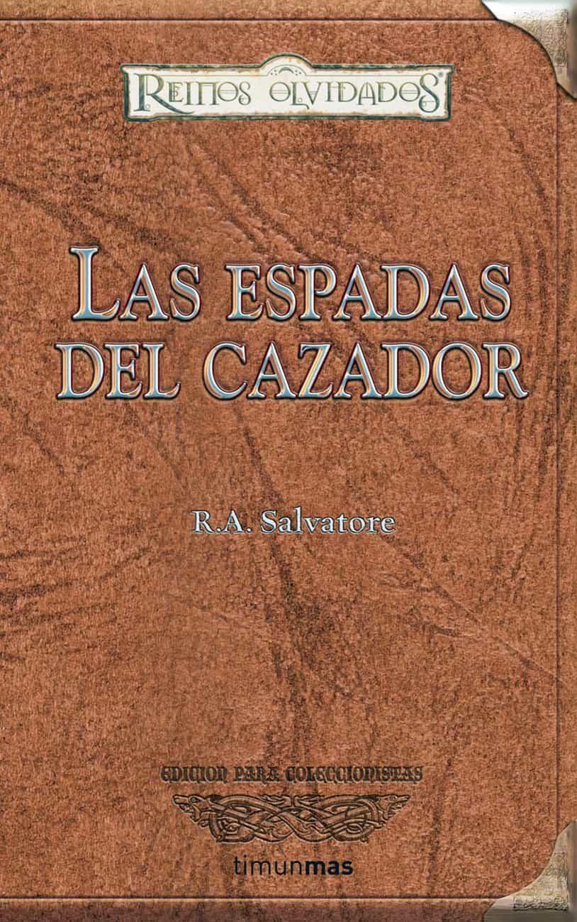 descargar LAS ESPADAS DEL CAZADOR (REINOS OLVIDADOS) pdf, ebook