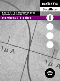 quadern exercicis nombres i algebra matematiques aplicades cienci es socials 1 batxillerat-jose colera-9788448913618
