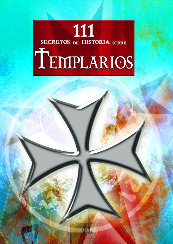 111 Secretos De Historia Sobre Templarios por Noemi Marcos epub