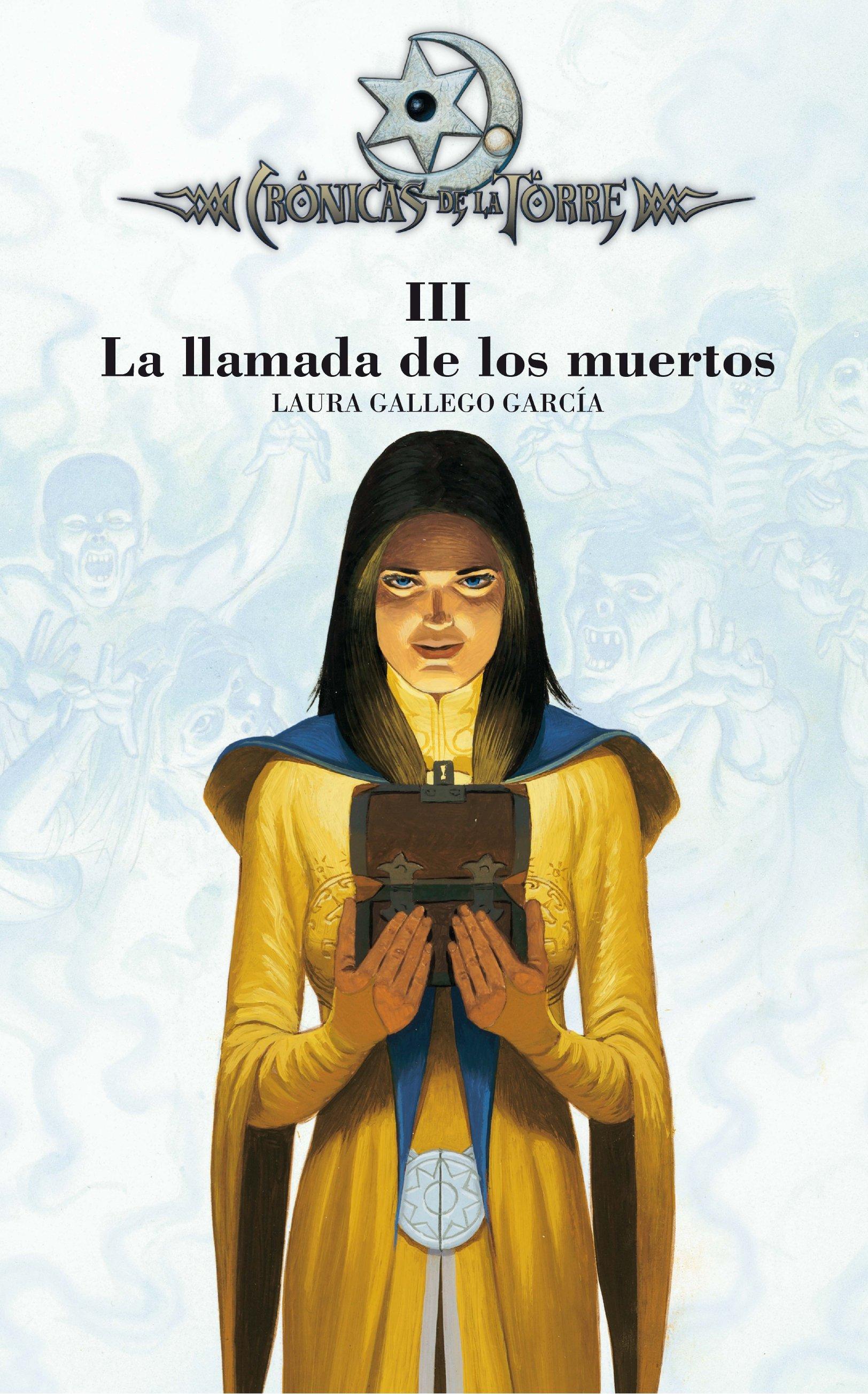 La Llamada De Los Muertos (cronicas De La Torre Iii ) por Laura Gallego Garcia Gratis