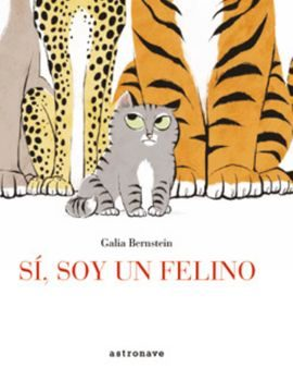 Sí, Soy Un Felino por Galia Bernstein
