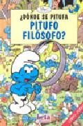 ¿donde Se Pitufa Pitufo Filosofo? por Vv.aa.