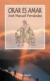 Orar Es Amar por Jose Manuel Fernandez Gratis